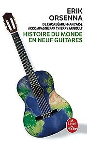 Histoire du monde en neuf guitares: Roman…