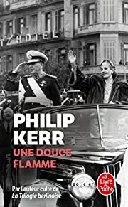 Une douce flamme de Philip Kerr