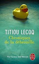 Chroniques de la débrouille by Titiou Lecoq
