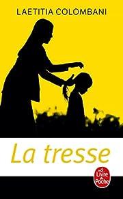 La tresse: roman af Laetitia Colombani