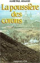 La poussiere des corons by Marie-Paul Armand
