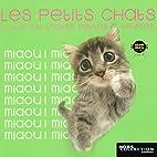 Les petits chats : Le livre des toutes…
