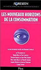 Les Nouveaux horizons de la consommation by…