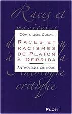 Races et racismes de Platon à Derrida :…