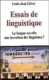 Essais de linguistique : la langue est-elle une invention des linguistes / Louis-Jean Calvet