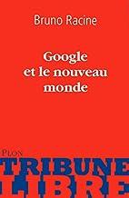 Google et le nouveau monde (French Edition)…
