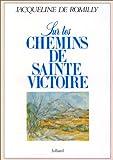 Sur les chemins de Sainte-Victoire / Jacqueline de Romilly