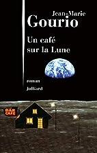 Un café sur la lune (French Edition) by…