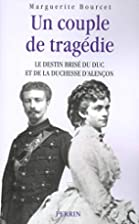 Le Duc et La Duchesse d'Alencon by…
