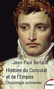 Histoire du Consulat et de l'Empire por…
