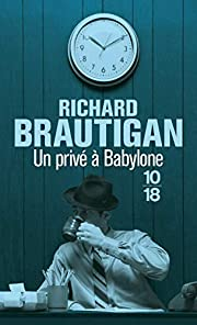 Un privé à Babylone por Richard Brautigan