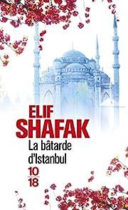 La bâtarde d'Istanbul de Elif Shafak