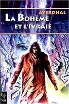 La Bohème et l'Ivraie by Ayerdhal