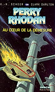Perry Rhodan, tome 138 : Au cÂur de la…