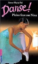 Pleins feux sur Nina, tome 6 : Danse ! by…