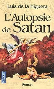 L'Autopsie de Satan por Luis de La…