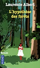 L'hypothèse des forêts by Laurence Albert