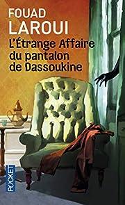 L'étrange affaire du pantalon de Dassoukine…