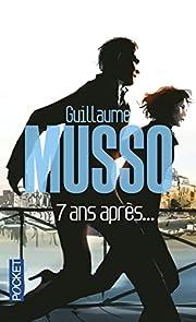 7 Ans Apres (French Edition) de Guillaume…
