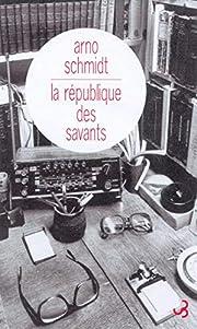 La République des savants af Arno Schmidt