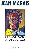 L'inconcevable Jean Cocteau ; suivi de, Cocteau-Marais / Jean Marais