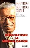 Démocratiser la mondialisation : entretiens avec Yves Berthelot / Boutros Boutros-Ghali