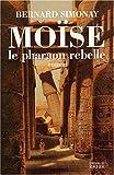 MOISE LE PHARAON REBELLE