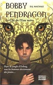 Bobby Pendragon, Tome 5 : La Cité de l'Eau…