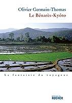 Le Benarès-Kyôto - Prix Renaudot 2007 du…