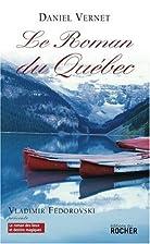 Le Roman du Québec by Daniel Vernet