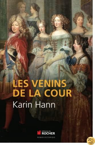 By Karin Hann Les Venins De La Cour Telecharger Pdf