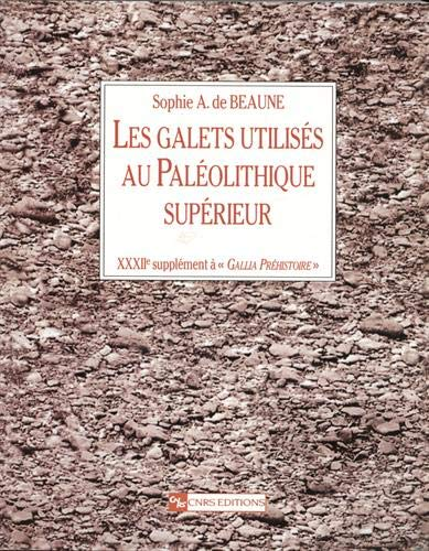 Les galets utilisés au paléolithique supérieur