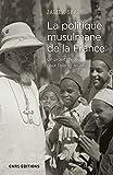 """Afficher """"La politique musulmane de la France"""""""
