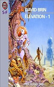 Elévation, tome 1 – tekijä: David Brin