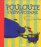 Pouloute l'hippopotame: Une histoire…