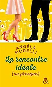 La rencontre idéale (ou presque) by Angela…