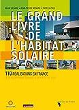Le grand livre de l'habitat solaire