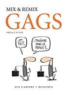 Gags by Mix & Remix