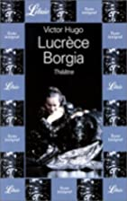 Lucrèce Borgia by Victor Hugo