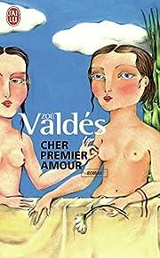 Cher premier amour – tekijä: Zoé Valdés