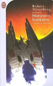 HORIZONS LOINTAINS por Robert Silverberg