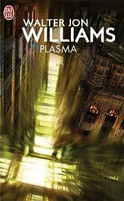 Plasma – tekijä: Walter Jon Williams