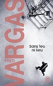 Sans feu ni lieu af Fred Vargas