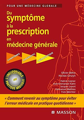 Du symptôme à la prescription en médecine générale : Pour
