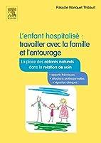 L enfant hospitalisé : travailler…