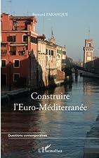 Construire l'Euro-Méditerranée by Bernard…