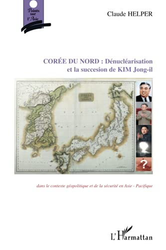 La dénucléarisation de la Corée du nord et la succession de Kim Jong-il