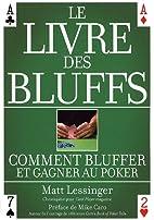 Le livre des bluffs : Comment bluffer et…