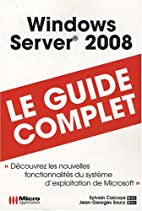 Windows server 2008 : le guide complet by…