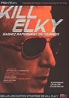 Kill Elky : Gagnez rapidement en tournois by…